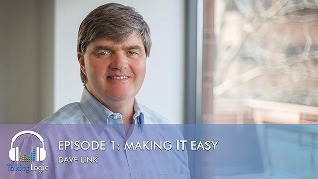 TalkingLogic Episode 1: Making IT Easy