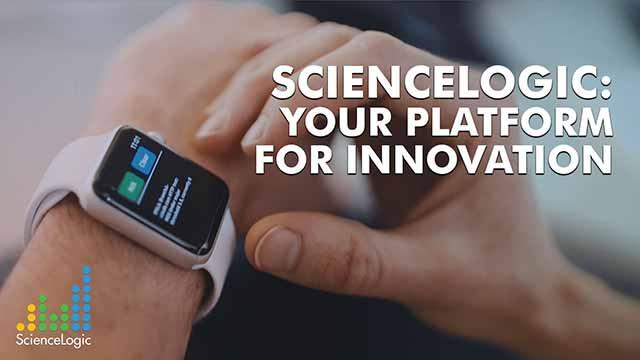 ScienceLogic: Your Platform for IT Innovation