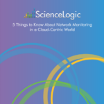5 Things to Know About Network Monitoring in a Cloud-Centric World