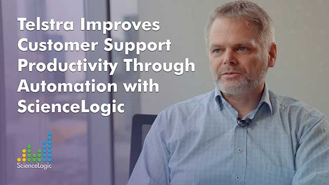 Telstra Improves Customer Support Productivity Through Automation with ScienceLogic