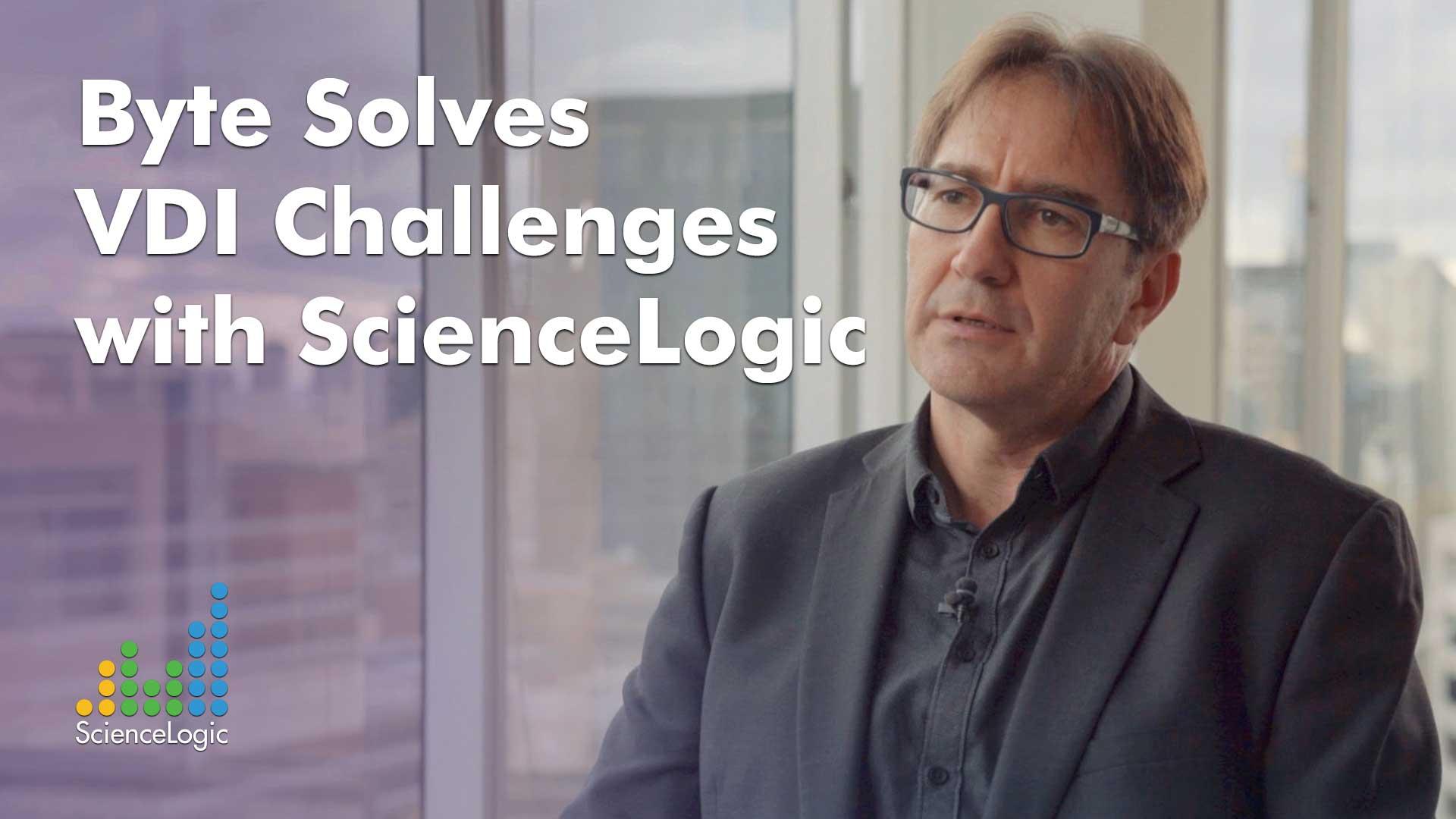Byte Solves Virtual Desktop Infrastructure (VDI) Challenges with ScienceLogic