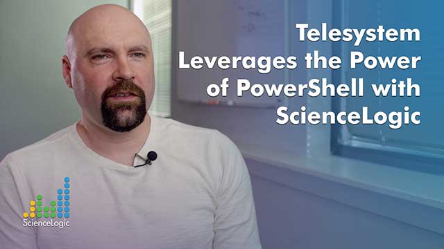 Telesystem Leverages the Power of PowerShell with ScienceLogic