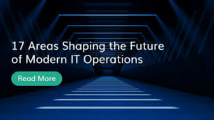 17 Areas Shaping the Future of Modern IT Operations
