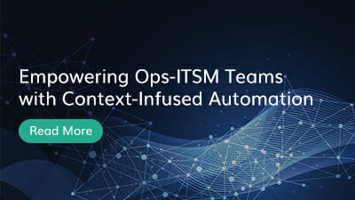 Empowering Ops-ITSM Teams with Context-Infused Automation