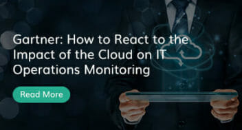 Gartner: How to React to the Impact of the Cloud on IT Operations Monitoring