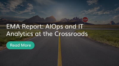 EMA Report: AIOps and IT Analytics at the Crossroads