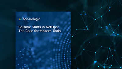 Seismic Shifts in NetOps: The Case for Modern Tools