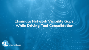 Eliminate Network Visibility Gaps While Driving Tool Consolidation